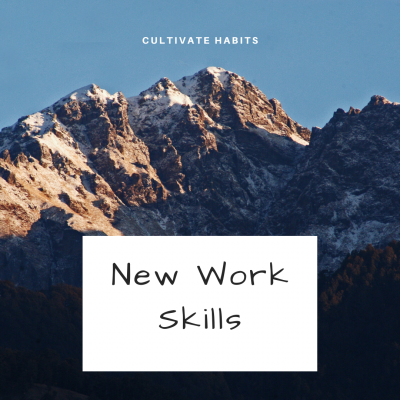 Cultivate Habits: New Work Skills