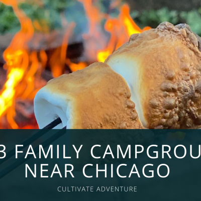 Cultivate Adventure: Top 3 Family Campgrounds near Chicago