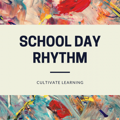 Cultivate Learning: School Day Rhythm
