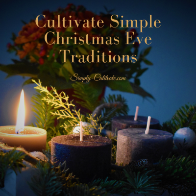 Cultivate Simple Christmas Eve Traditions