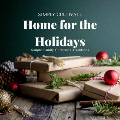 Simple Home for the Holidays Traditions